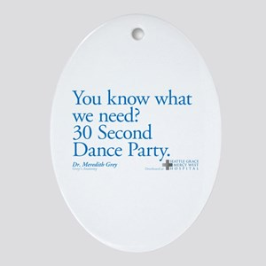 30 Second Dance Party Quote Oval Ornament