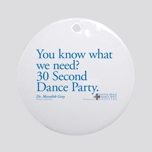 30 Second Dance Party Quote Round Ornament