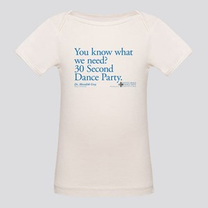 30 Second Dance Party Quote Organic Baby T-Shirt