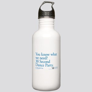 30 Second Dance Party Quote Stainless Water Bottle