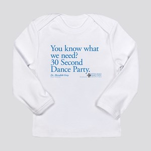 30 Second Dance Party Quote Long Sleeve Infant T-S