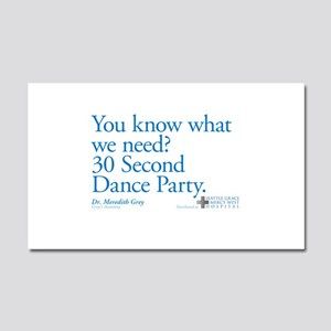 30 Second Dance Party Quote Car Magnet 20 x 12