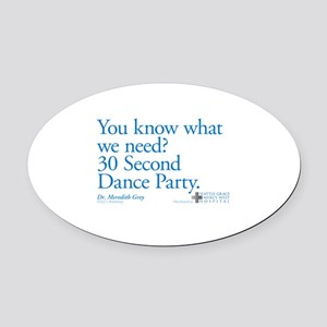 30 Second Dance Party Quote Oval Car Magnet