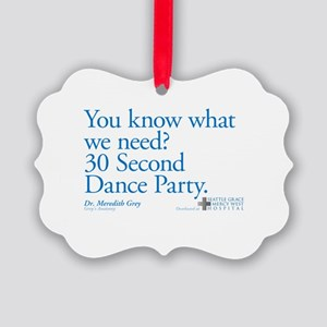 30 Second Dance Party Quote Picture Ornament