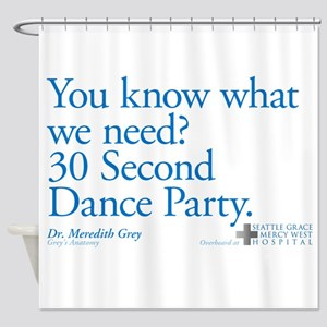 30 Second Dance Party Quote Shower Curtain