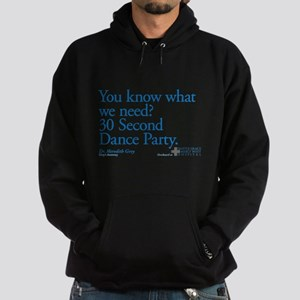 30 Second Dance Party Quote Dark Hoodie