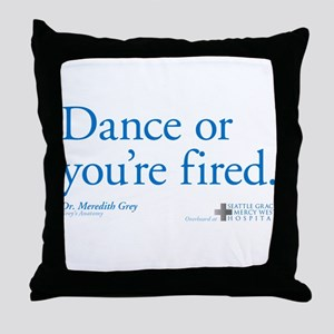 Dance or You're Fired Throw Pillow