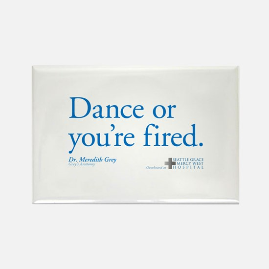 Dance or You're Fired Rectangle Magnet