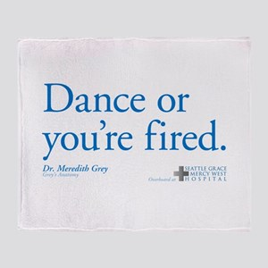 Dance or You're Fired Throw Blanket