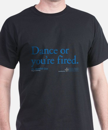 Dance or You're Fired T-Shirt