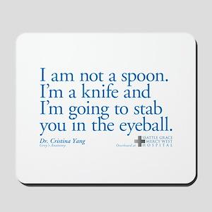 I'm Not a Spoon. I'm a Knife Mousepad