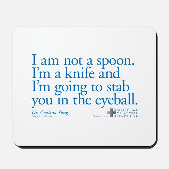 I'm Not a Spoon. I'm a Knife Mousepad