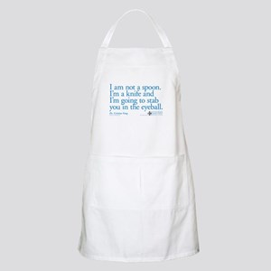 I'm Not a Spoon. I'm a Knife Quote Apron