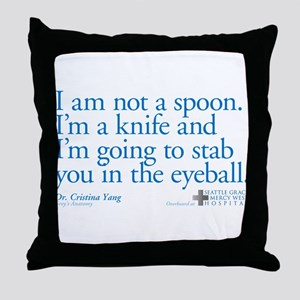 I'm Not a Spoon. I'm a Knife Quote Throw Pillow