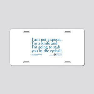 I'm Not a Spoon. I'm a Knife Quote Aluminum Licens