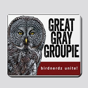 Great Gray Groupie Mousepad
