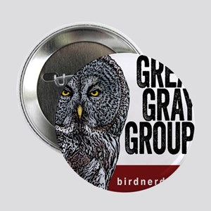 "Great Gray Groupie 2.25"" Button"