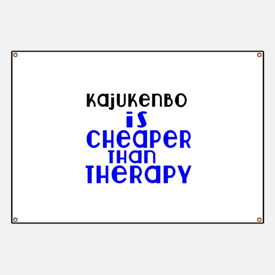 Kajukenbo Is Cheaper Than Therapy Banner