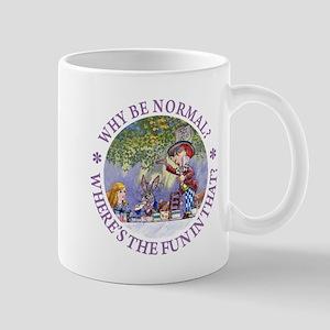 Why Be Normal? Mug