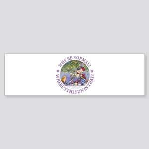 Why Be Normal? Sticker (Bumper)