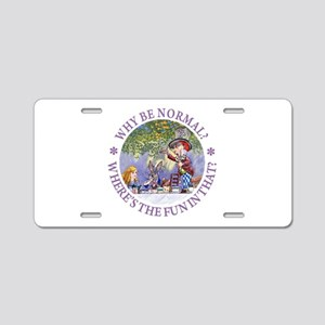 Why Be Normal? Aluminum License Plate