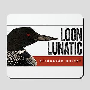 Loon Lunatic Mousepad