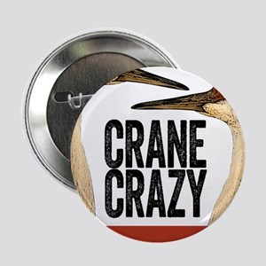 "Crane Crazy 2.25"" Button"