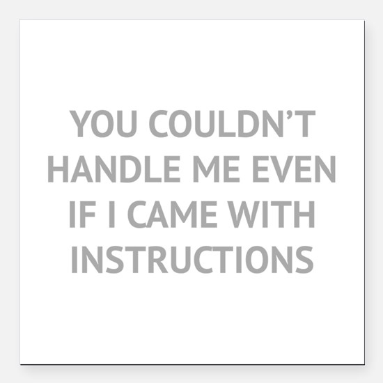"""You couldn't handle me Square Car Magnet 3"""" x 3"""""""