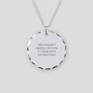 You couldn't handle me Necklace Circle Charm