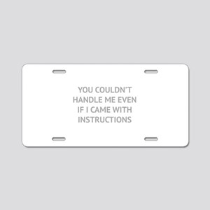 You couldn't handle me Aluminum License Plate