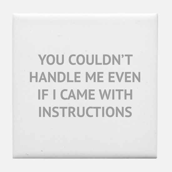 You couldn't handle me Tile Coaster