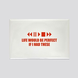 Life would be perfect Rectangle Magnet