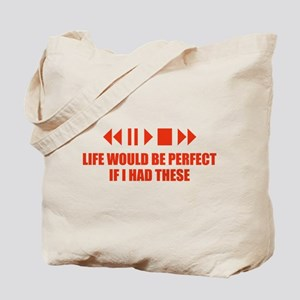 Life would be perfect Tote Bag