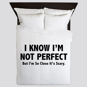 I know I'm not perfect Queen Duvet