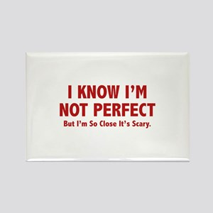 I know I'm not perfect Rectangle Magnet