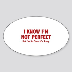 I know I'm not perfect Sticker (Oval)