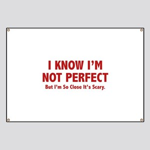 I know I'm not perfect Banner