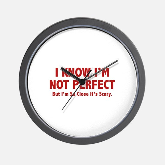 I know I'm not perfect Wall Clock