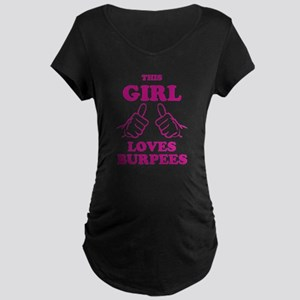 This Girl Loves Burpees Maternity Dark T-Shirt