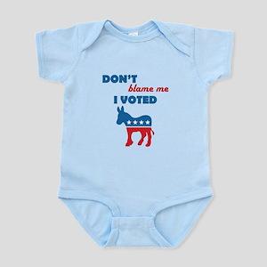 Don't Blame Me I Voted Democrat Infant Bodysuit