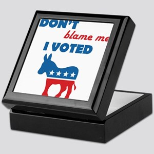 Don't Blame Me I Voted Democrat Keepsake Box