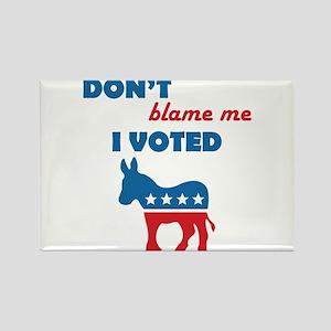 Don't Blame Me I Voted Democrat Rectangle Magnet