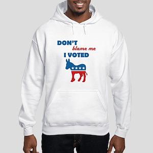 Don't Blame Me I Voted Democrat Hooded Sweatshirt