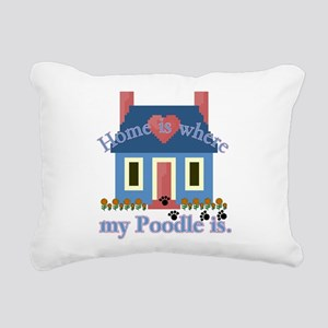 poodle home is Rectangular Canvas Pillow