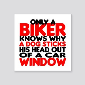 "Only a Biker Square Sticker 3"" x 3"""