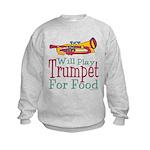 Will Play Trumpet Kids Sweatshirt