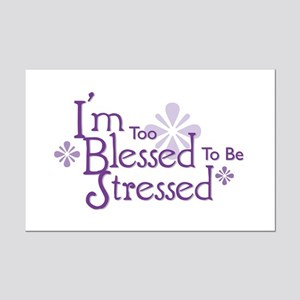 I'm Too Blessed To Be Stressed Mini Poster Print