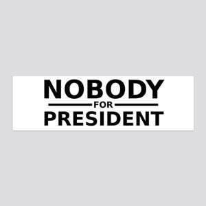 Nobody for President 42x14 Wall Peel