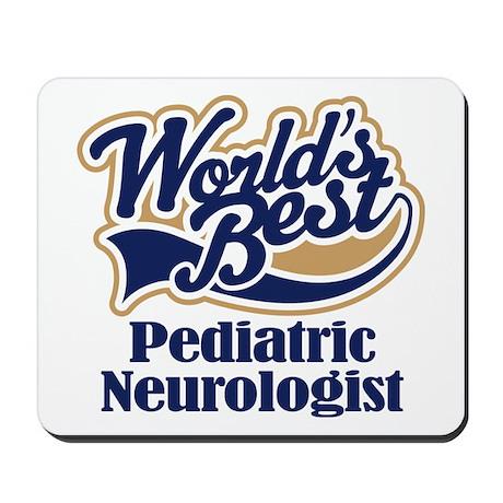 Pediatric Neurologist (Worlds Best) Mousepad