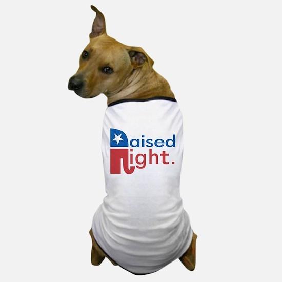 Raised Right Dog T-Shirt